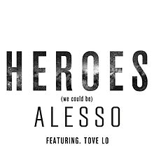 """Song: """"Heroes (We Could Be)"""" by Alesso featuring Tove Lo"""